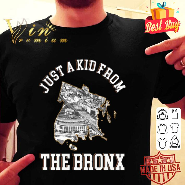 Just a kid from The Bronx New York shirt
