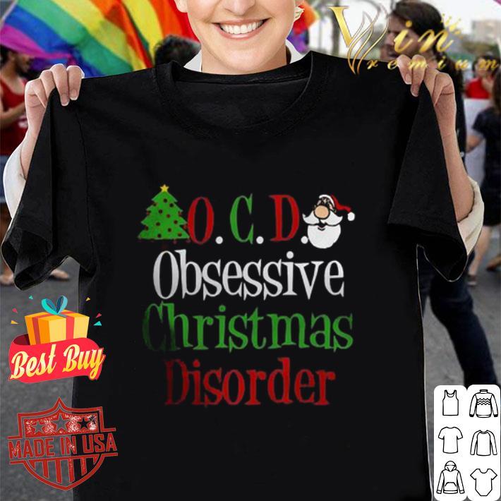O.C.D Obsessive Christmas Disorder shirt