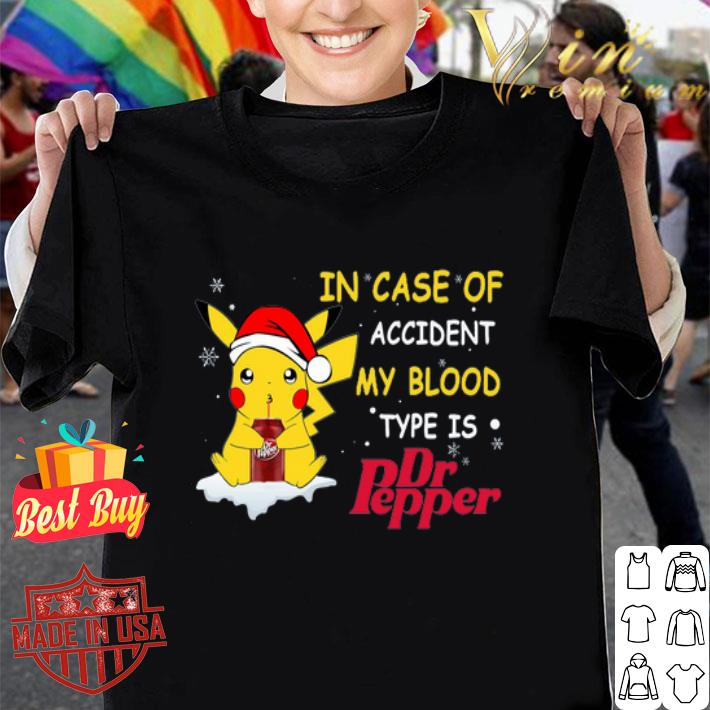 Pikachu In case of accident my blood type is Dr pepper Christmas shirt