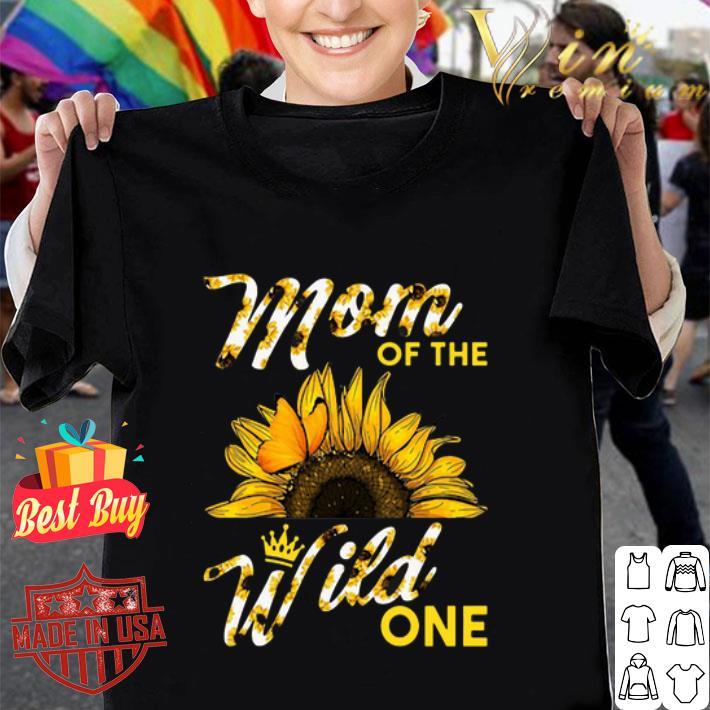 Sunflower mom of the wild one shirt