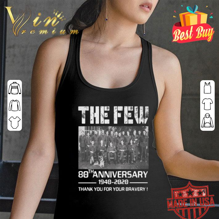 The few 80th anniversary 1940 2020 thank you for your bravery shirt