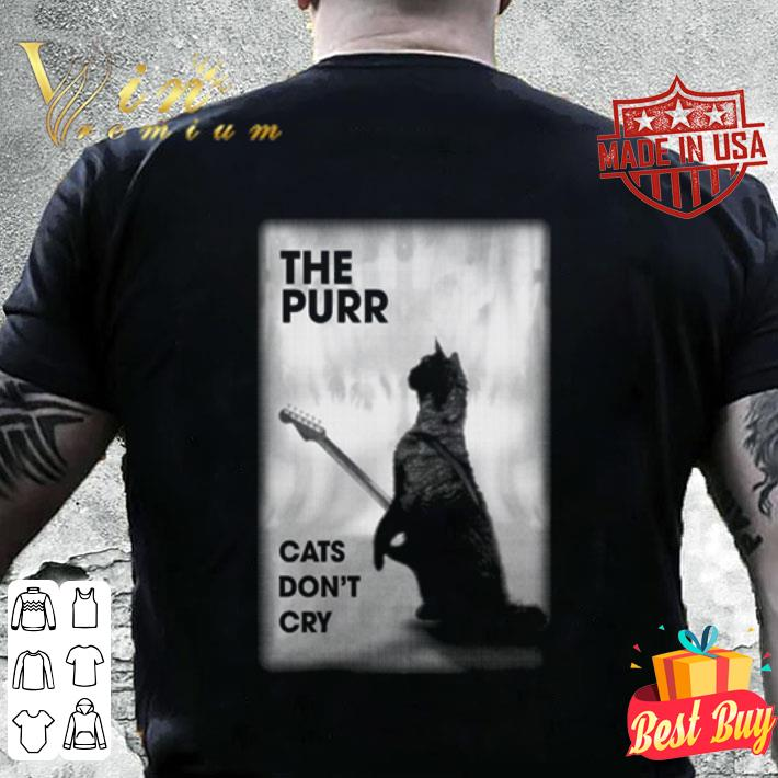 The purr cats don't cry guitar shirt