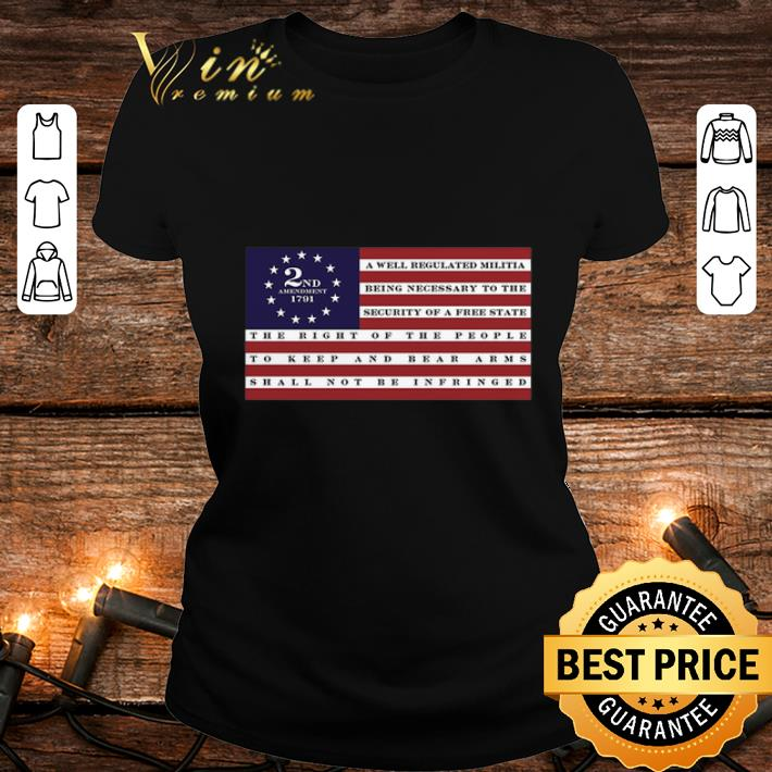 2nd Amendment 1791 Betsy Ross flag a well regulated militia shirt
