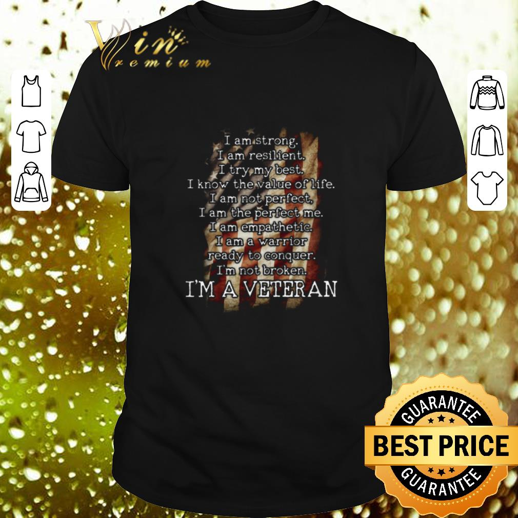American flag i am strong i am resilient my best i'm a veteran shirt