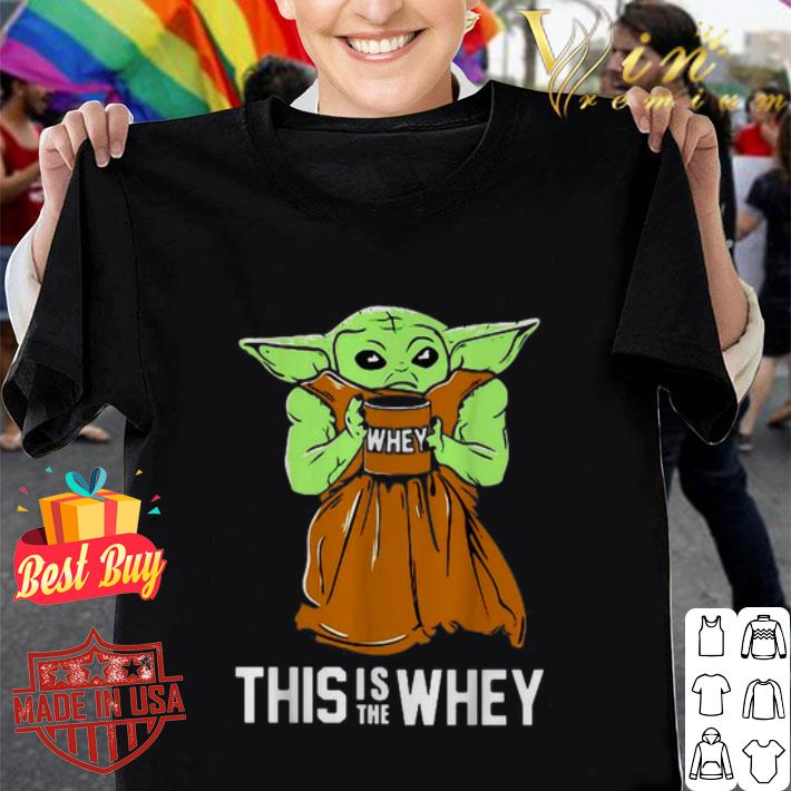 Baby Yoda whey this is the whey Star Wars shirt
