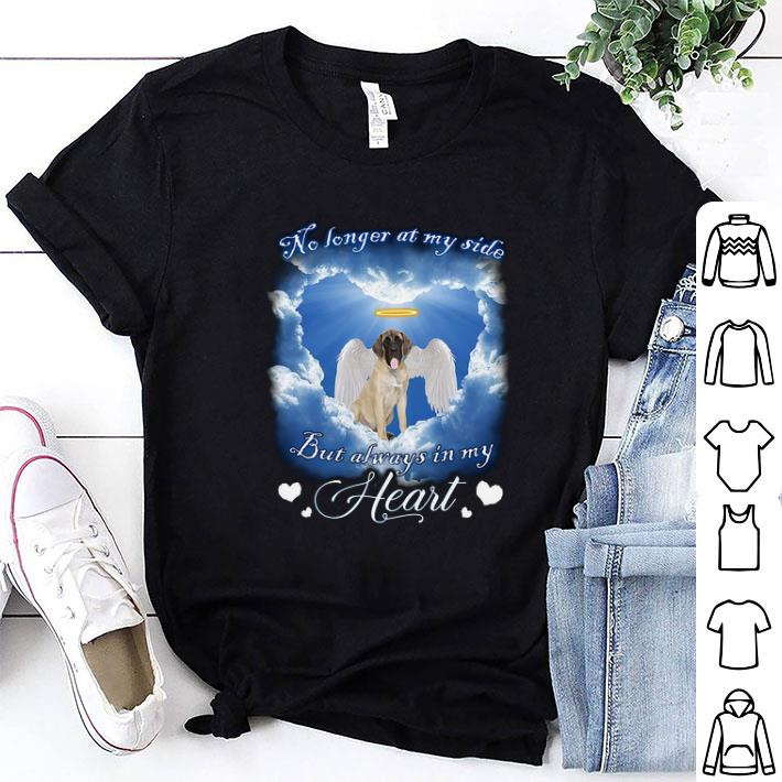English Mastiff no longer at my side but always in my heart shirt