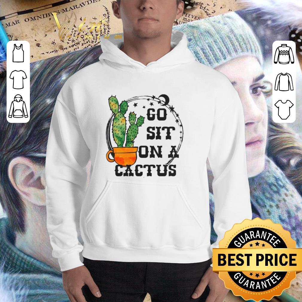 Go sit on a cactus shirt 3