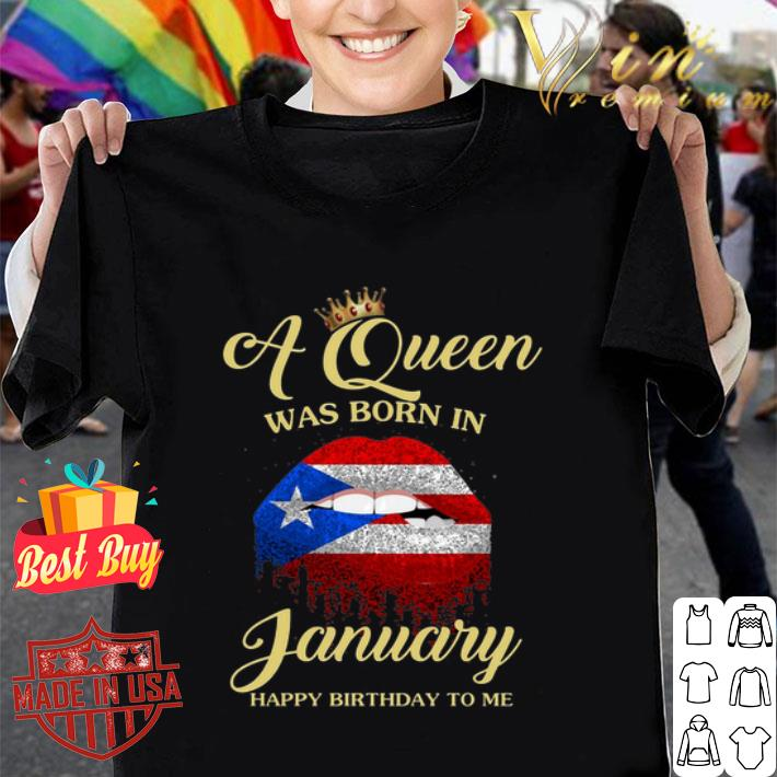 Lip Puerto Rico A queen was born in january happy birthday to me shirt