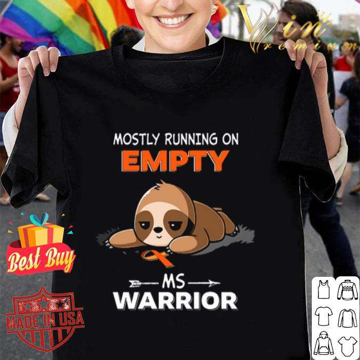 Sloth mostly running on empty Ms Warrior Cancer shirt