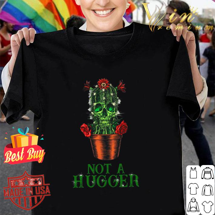 St Patrick's Day Skull Not A Hugger Cactus shirt