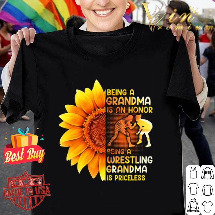 Sunflower being a grandma is a honor wrestling grandma priceless shirt