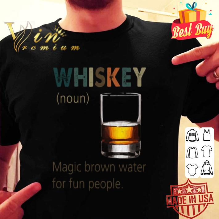 Whiskey definition Magic brown water for fun people vintage shirt