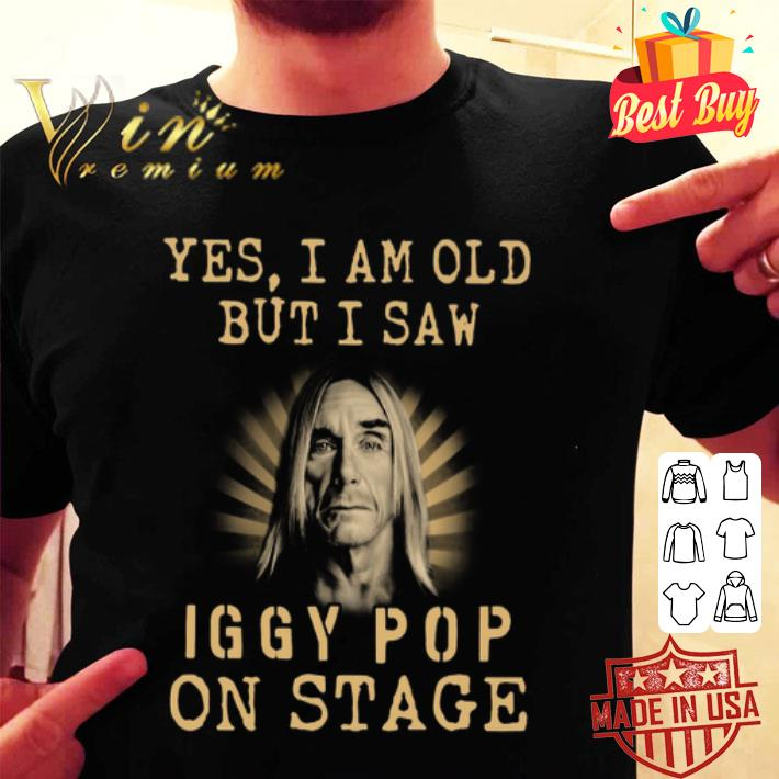 Yes i am old but i saw Iggy Pop on stage Proto-punk shirt