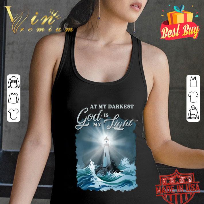At my darkest god is my lighthouse Jesus Christian shirt