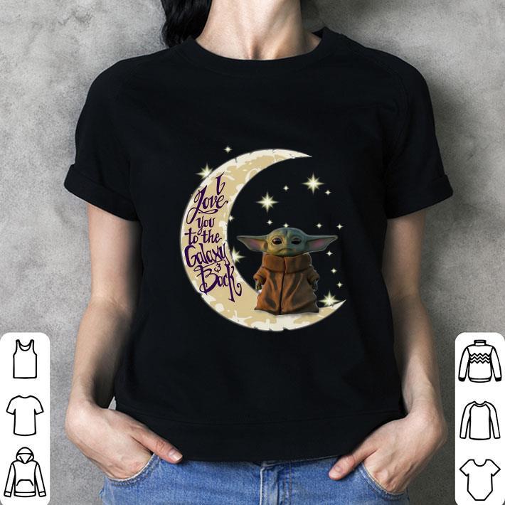 Baby Yoda moon i love you to the galaxy & back Star Wars shirt 3
