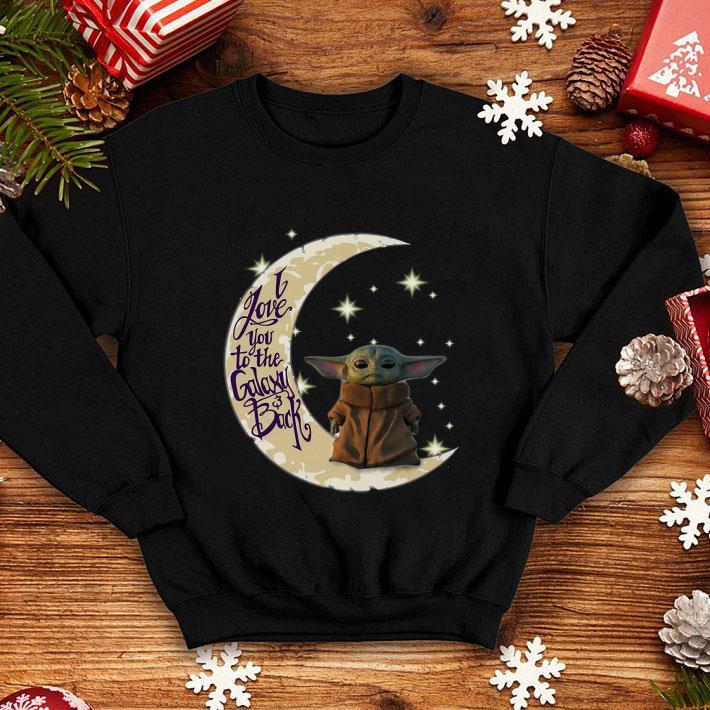 Baby Yoda moon i love you to the galaxy & back Star Wars shirt