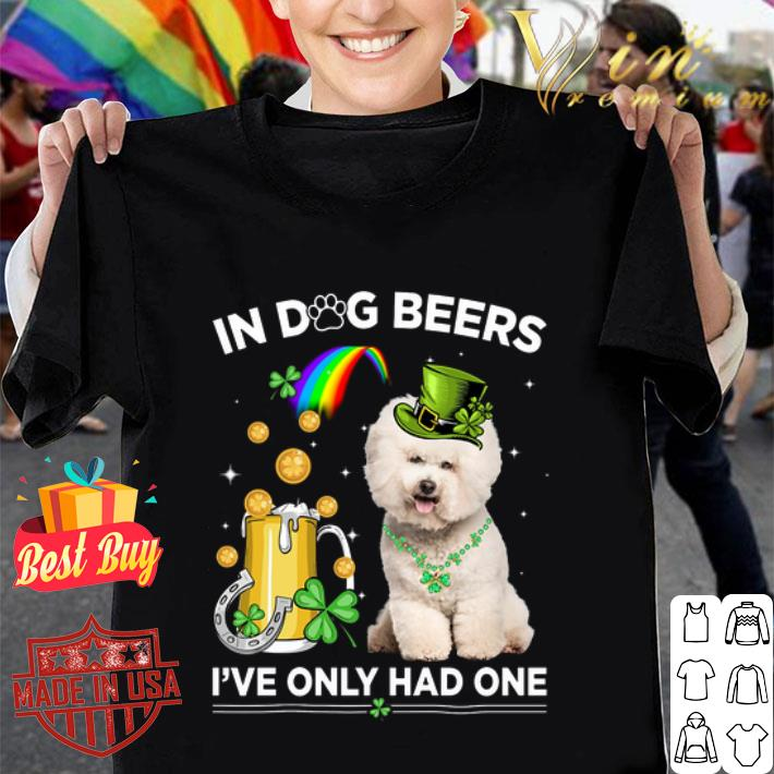 Bichon Frise in dog beers i've only had one St. Patrick's day shirt