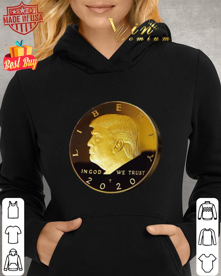 Donald Trump Gold Coin in god we trust liberty 2020 shirt 2