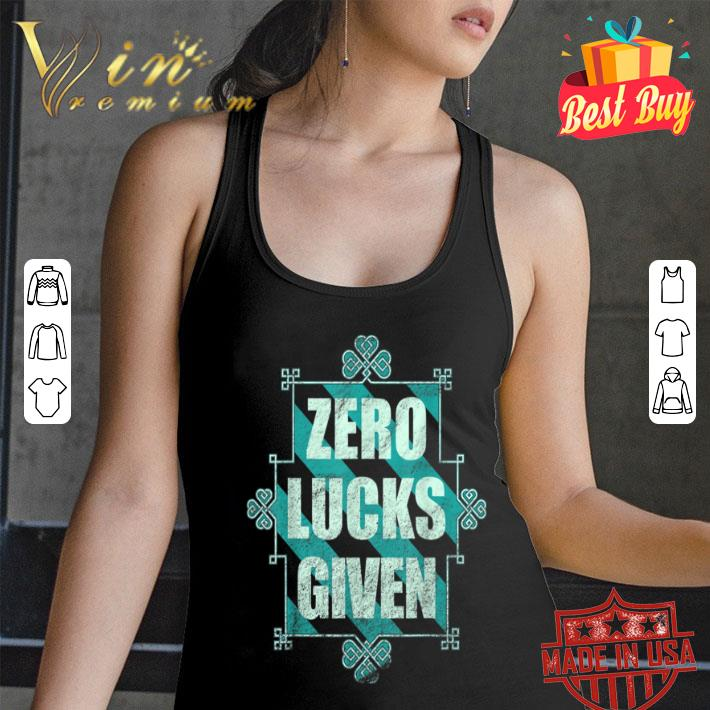 Funny St Patricks day Zero Lucks Given Tee for Beer Fans T-shirt