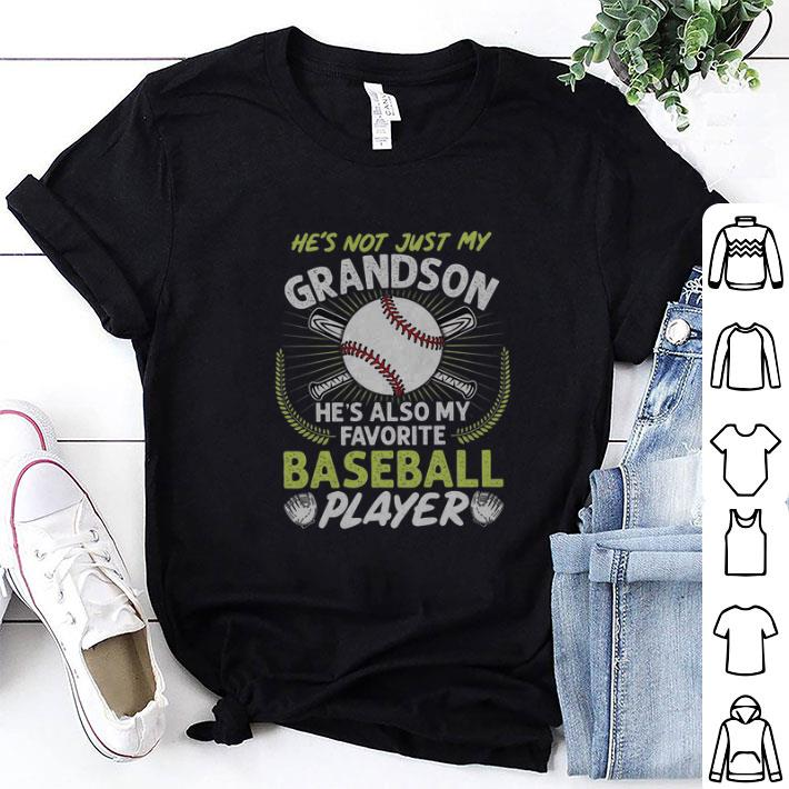 He's not just my grandson he's also my favorite baseball player shirt 1