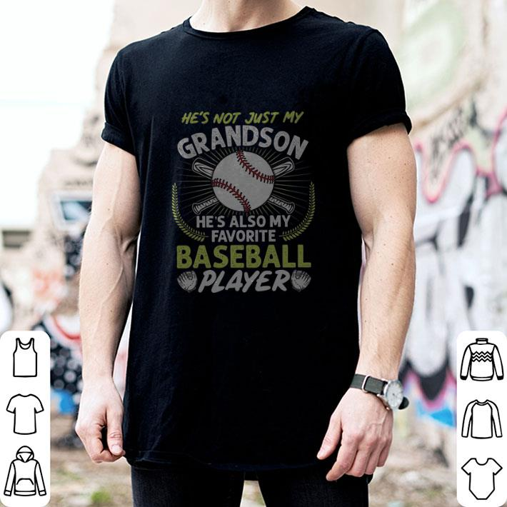 He's not just my grandson he's also my favorite baseball player shirt 2