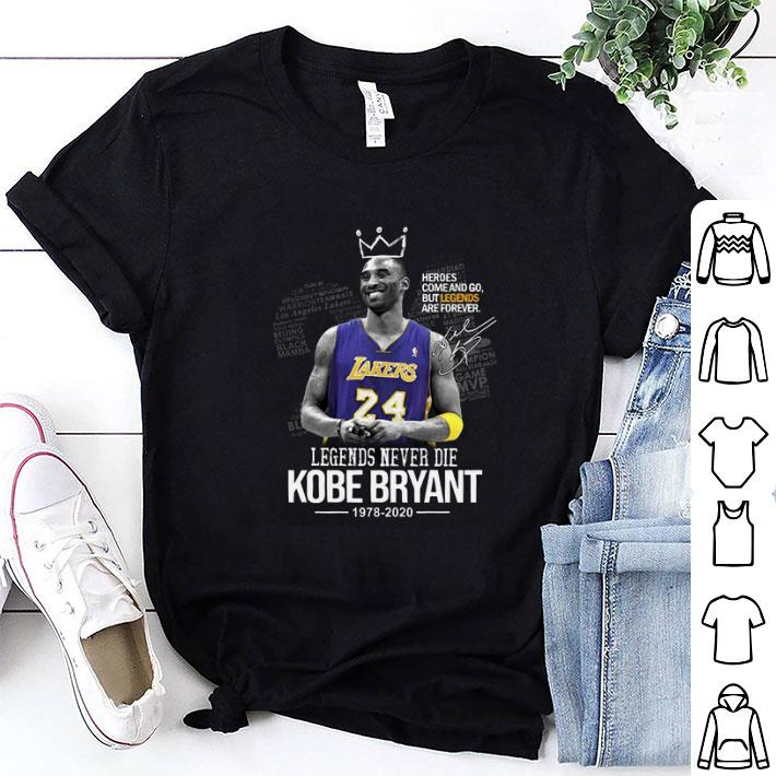 Heroes come and go Legends Never Die King Kobe Bryant 1978 2020 shirt