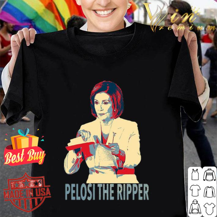 Nancy Pelosi The Ripper Rip Up Trump's SOTU Art shirt