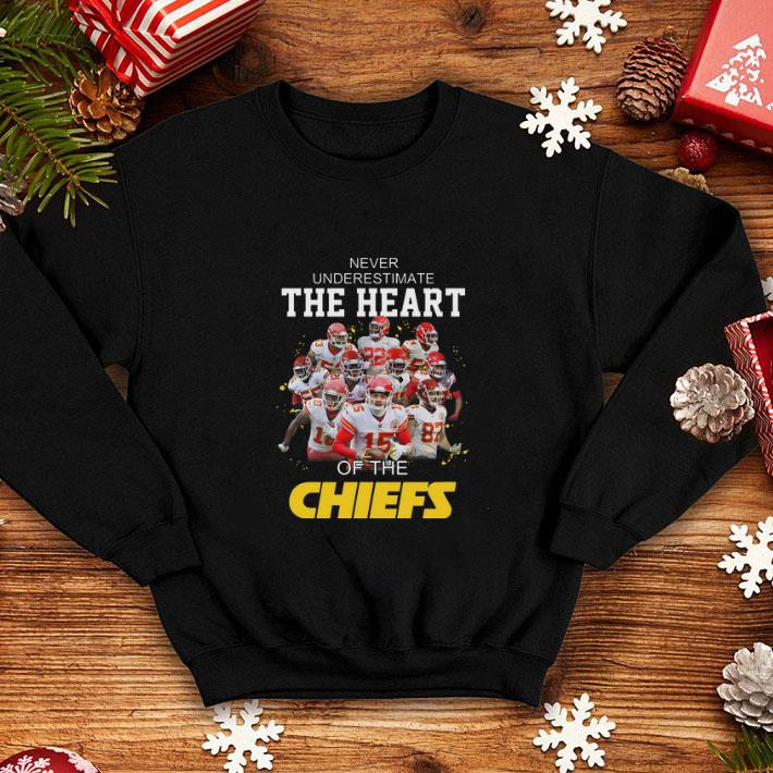 Never Underestimate The Heart Of The Kansas City Chiefs shirt