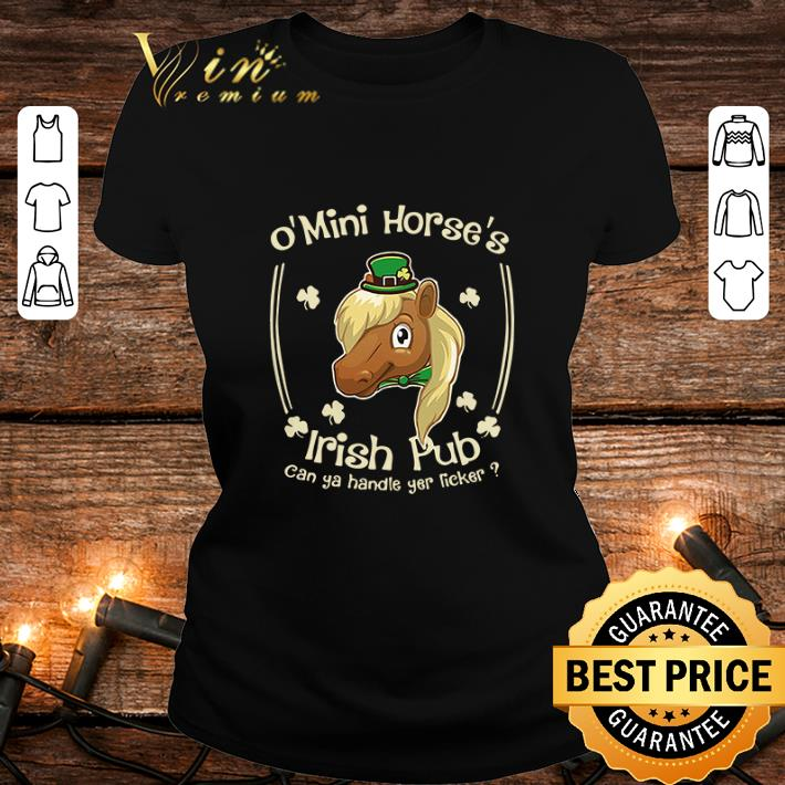 O' Mini Horse's Irish Pub can ya handle yer licker St. Patrick's day shirt