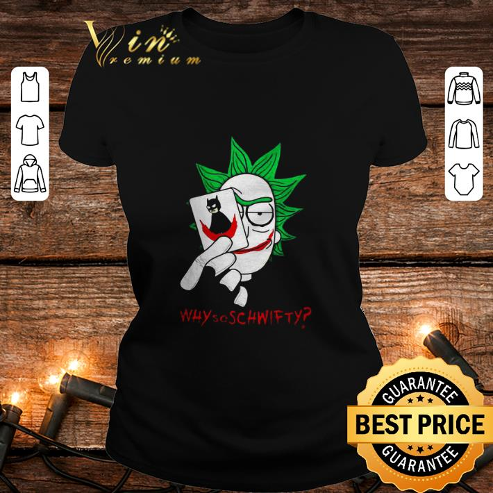 Rick and Morty mashup Joker Why so Schwifty shirt