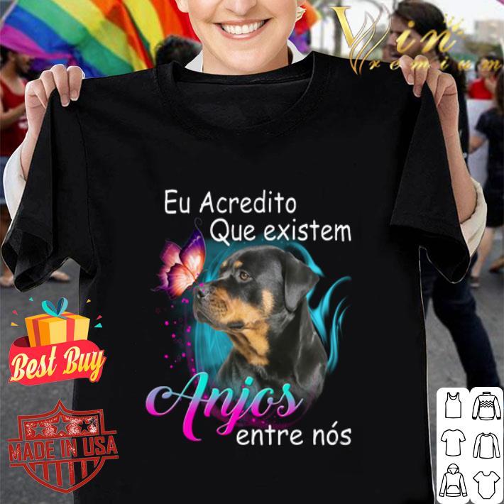 Rottweiler Eu Acredito Que existem Anjos entre nos shirt