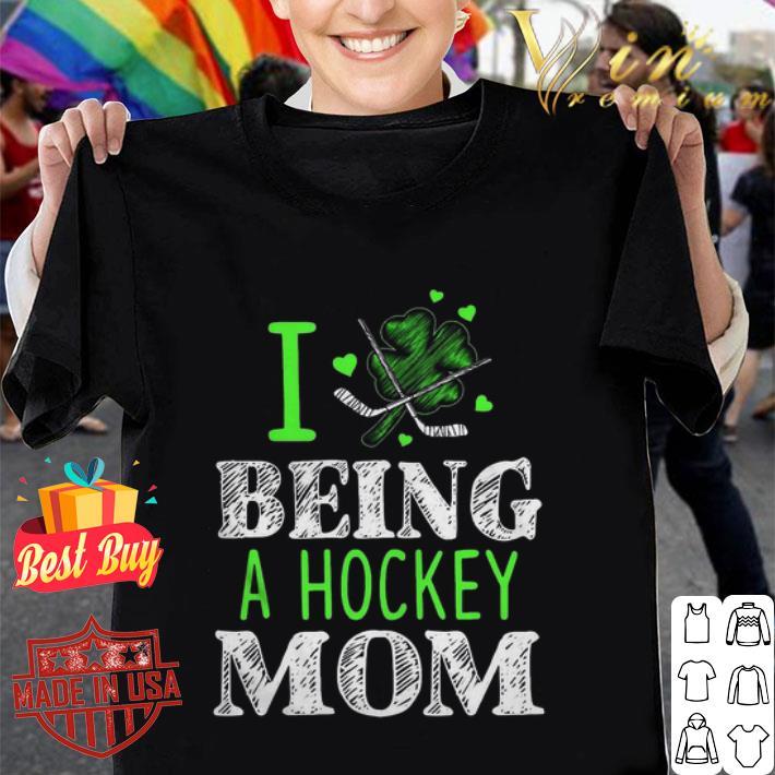 St. Patrick's Day I being a hockey mom shirt