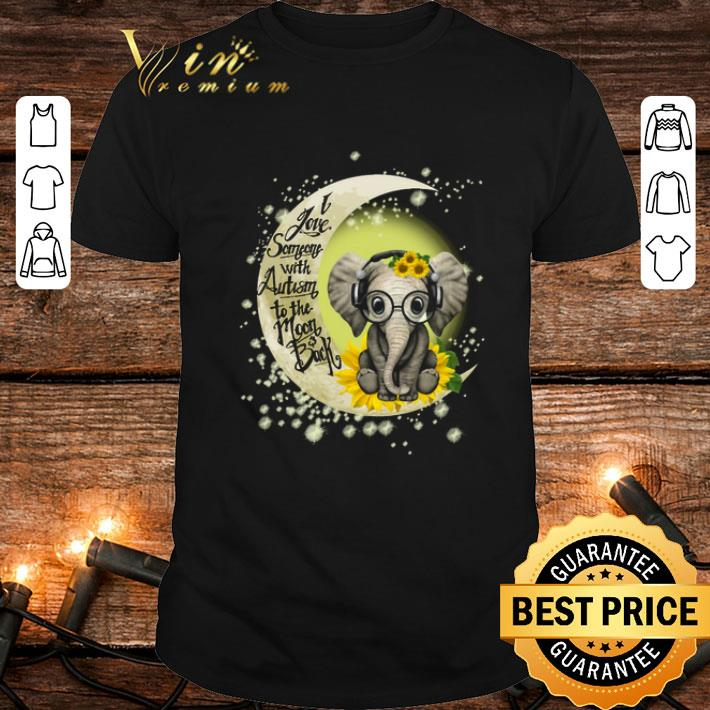 Sunflower elephant i love someone with Autism to the moon & back shirt