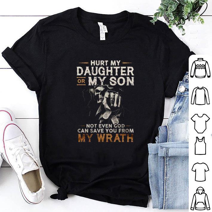 The Death hurt my daughter or my son not even god can save you from my wrath shirt