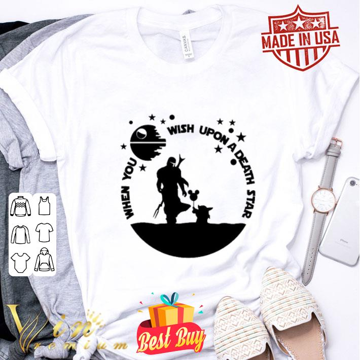 The Mandalorian When you wish upon a Death Star Wars shirt