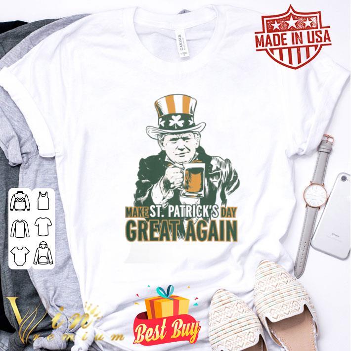 Trump drink beer Make Saint Patrick's Day Great Again shirt