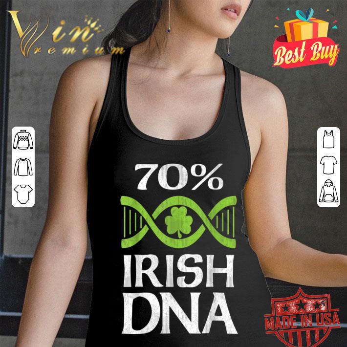 70% Irish DNA Funny St. Patrick's Day Lucky Irish T-shirt