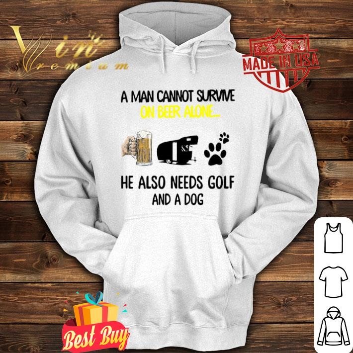 A man cannot survive on beer alone he also needs camper and a dog paw shirt