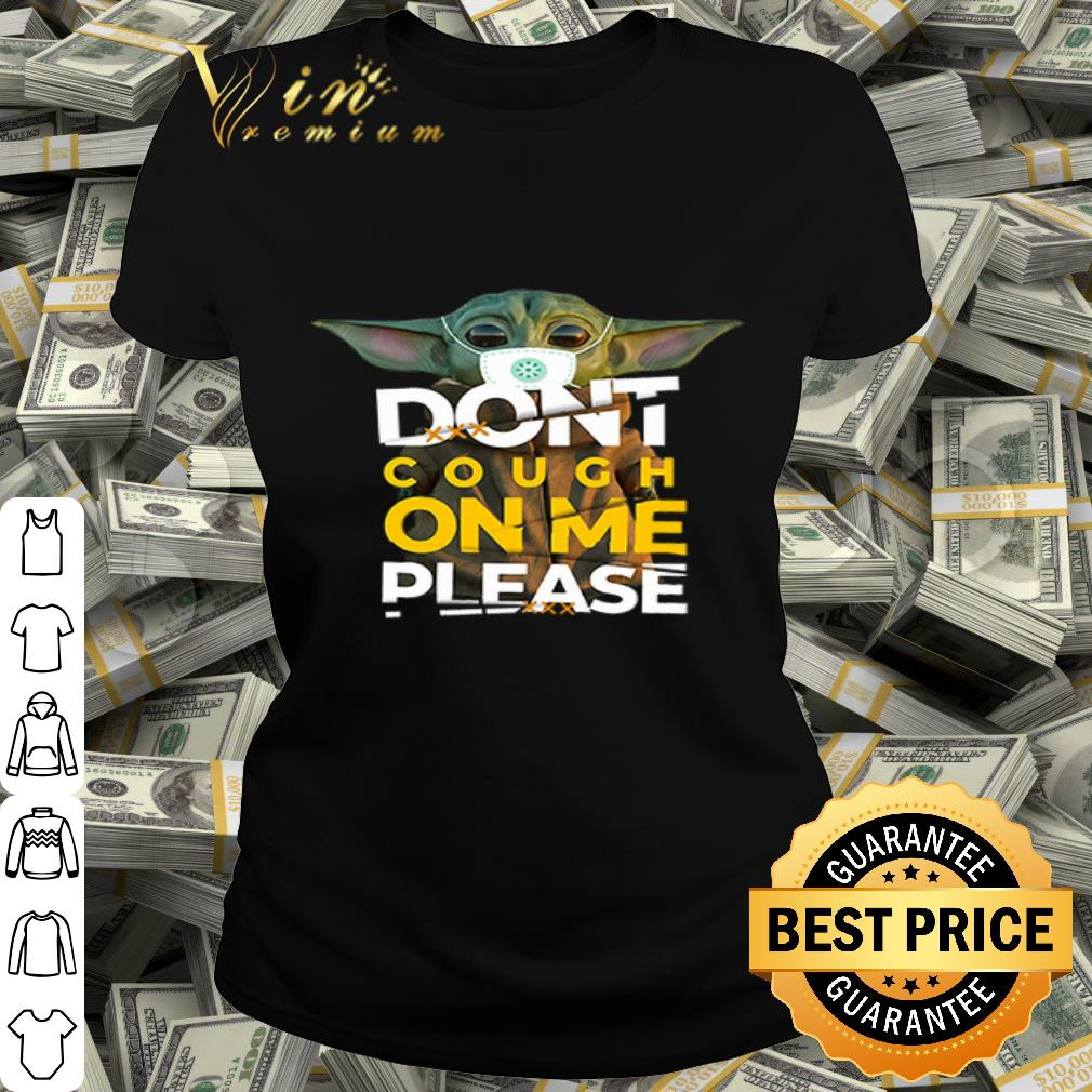 Baby Yoda Don T Cough On Me Please Star Wars Shirt Hoodie
