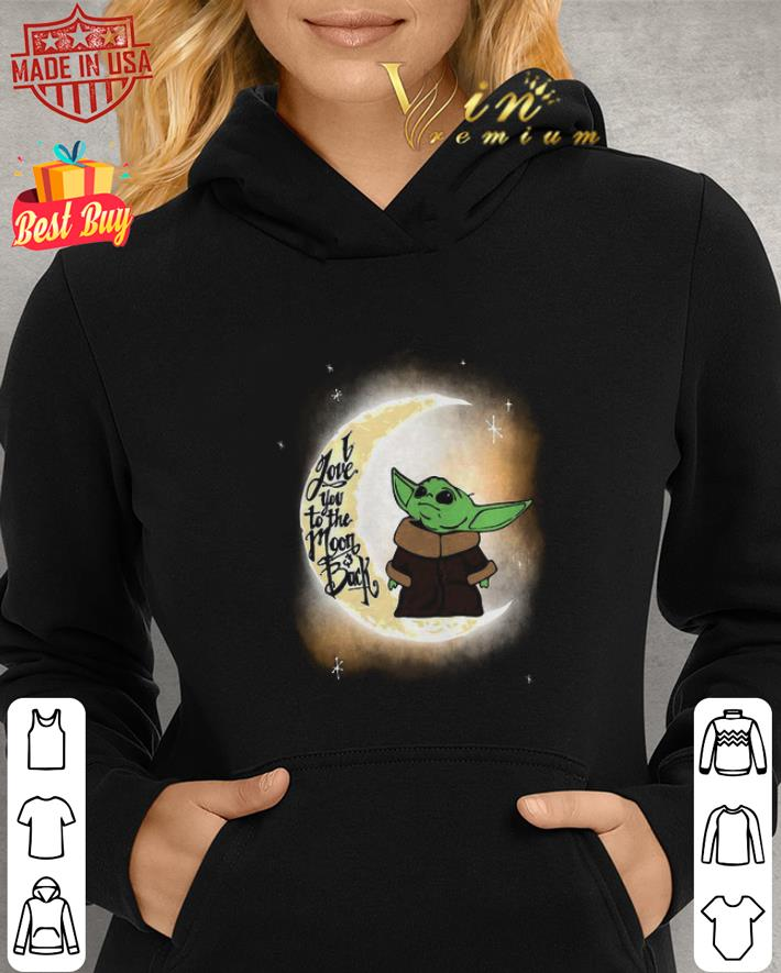 Baby yoda I love you to the moon and Back Star Wars shirt 2
