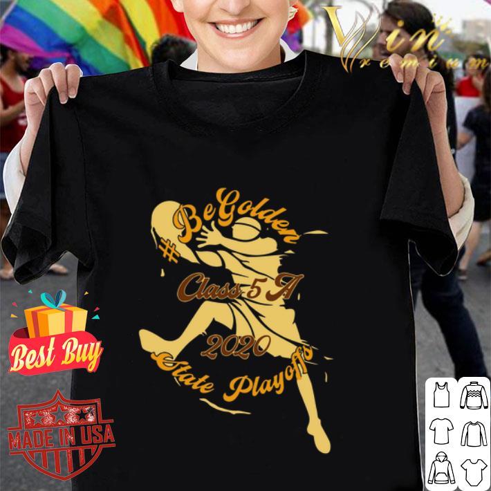 Begolden Mhs Class 5a 2020 State Playoffs shirt
