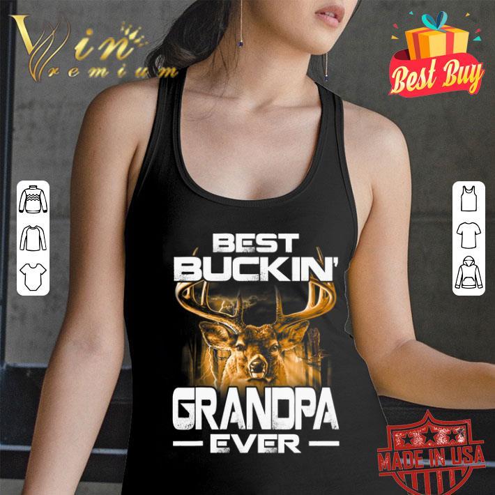 Deer Hunting Best Buckin' Grandpa Ever shirt