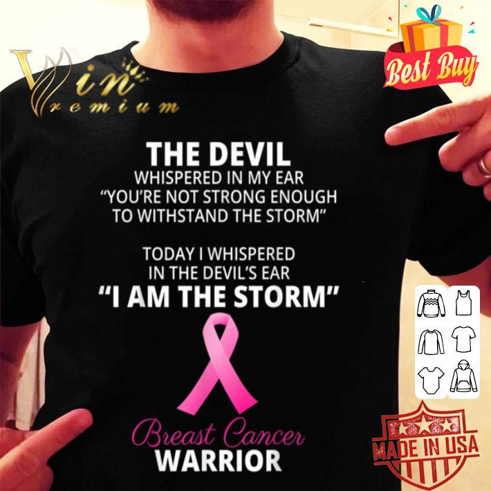 I AM THE STORM - Breast Cancer WARRIOR Women Men shirt