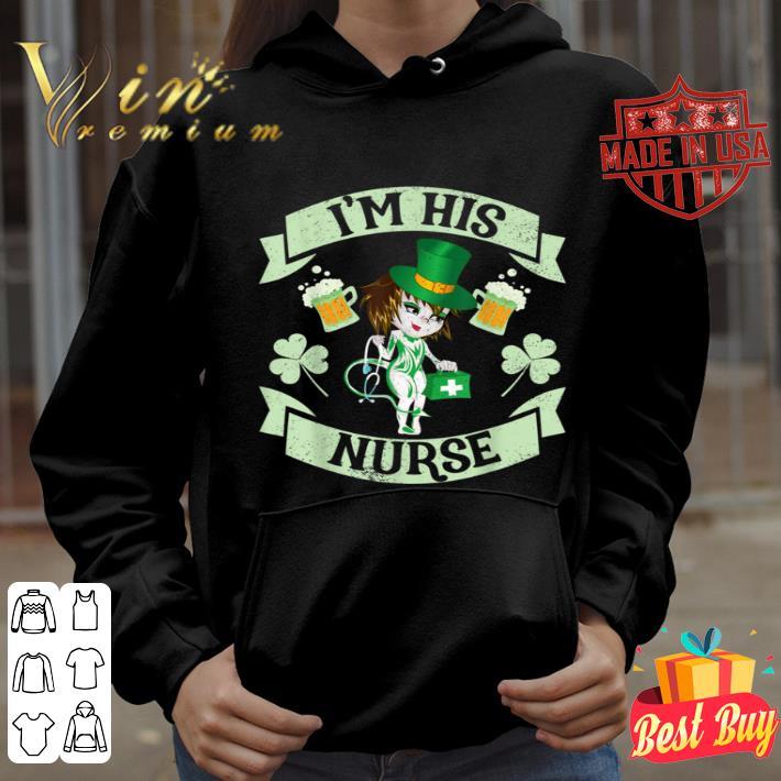 I'm His Nurse St Patrick's Day Gift Nursing shirt