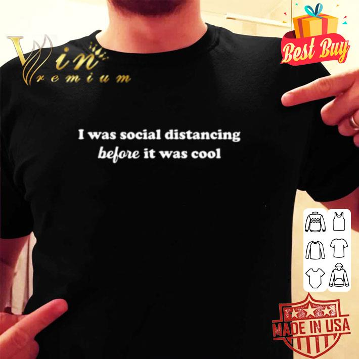 I was social distancing before it was cool Corona shirt