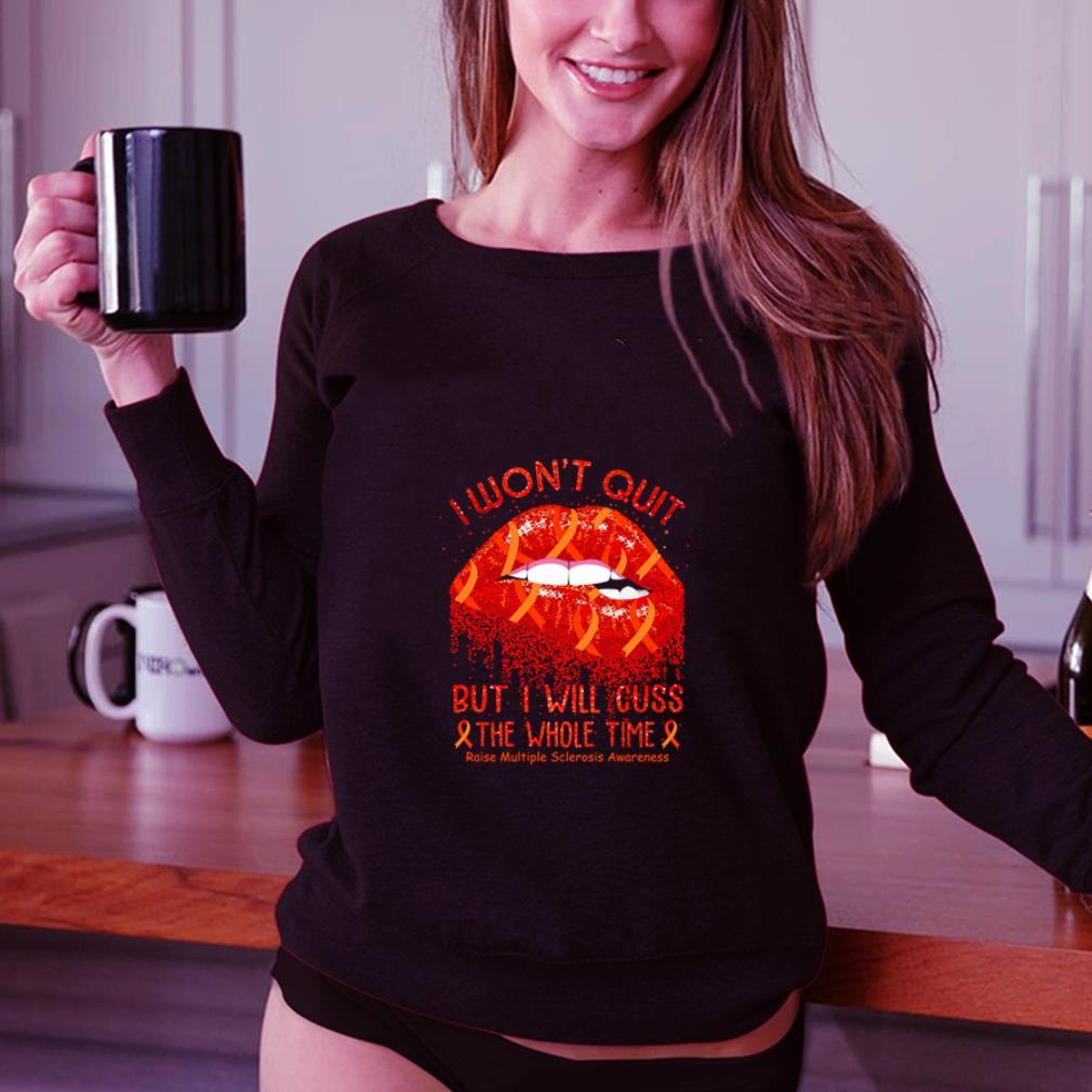 I won't quit but i will cuss Raise Multiple Sclerosis Awareness shirt 3