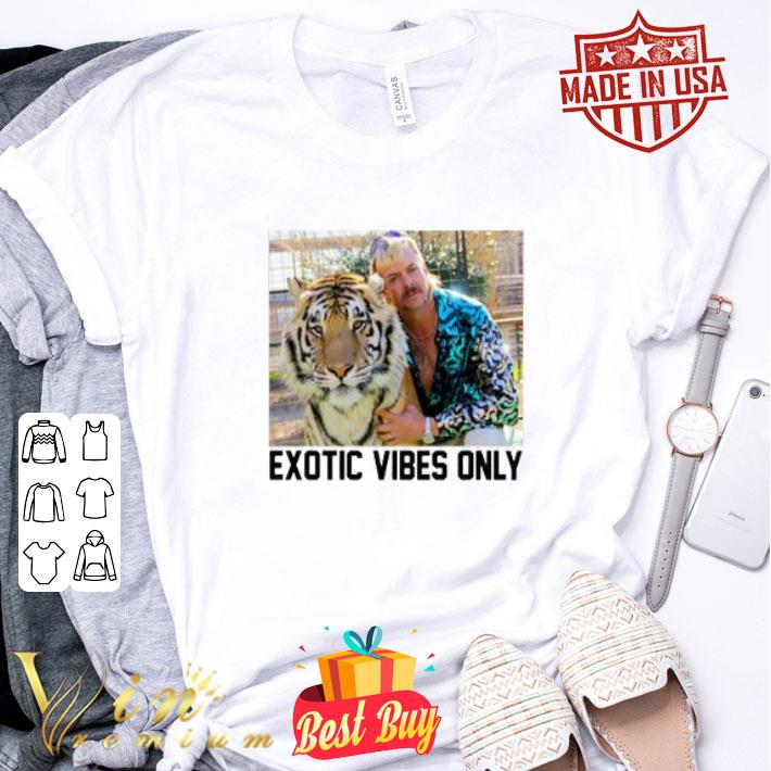 Joe Exotic Tiger King Exotic Vibes Only shirt