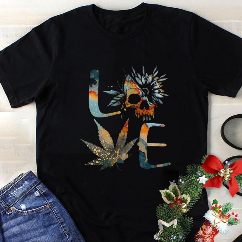 Love Skull Weed Sunflower Earth Day Shirt