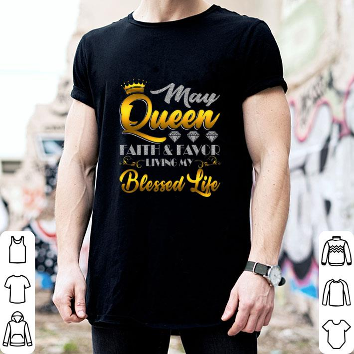 May Queen Faith & Favor Living My Blessed Life shirt 2