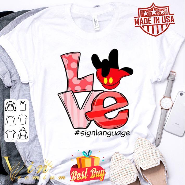 Mickey Mouse Love #signlanguage shirt
